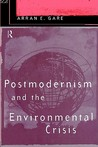 Postmodernism and the Environmental Crisis
