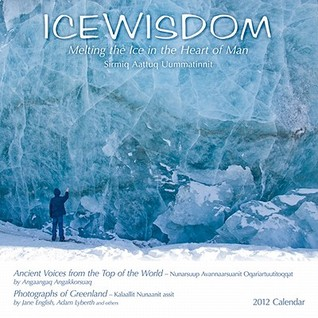 Ice Wisdom Calendar: Melting the Ice in the Heart of Man