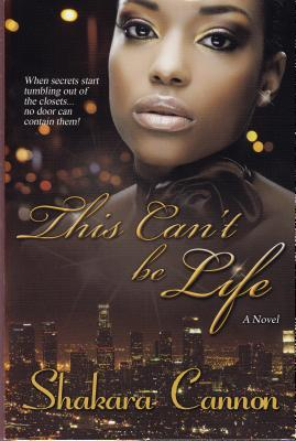 This Can't Be Life by Shakara Cannon