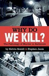 Why Do We Kill?: The Pathology of Murder in Baltimore