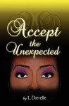 Accept The Unexpected
