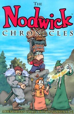 The Nodwick Chronicles, Vol. 1 by Aaron Williams