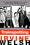 Trainspotting by Irvine Welsh