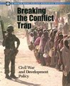 Breaking the Conflict Trap: Civil War and Development Policy