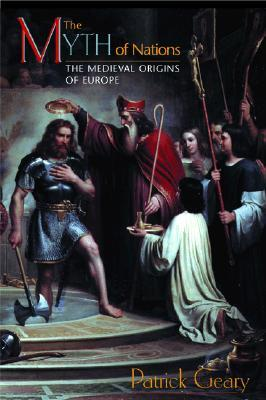 The Myth of Nations by Patrick J. Geary