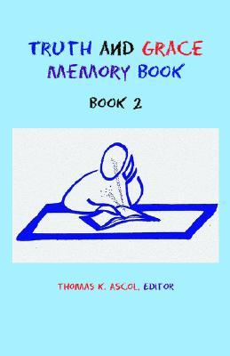 Truth and Grace Memory Book by Thomas K. Ascol