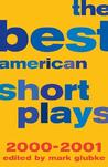 The Best American Short Plays 2000-2001