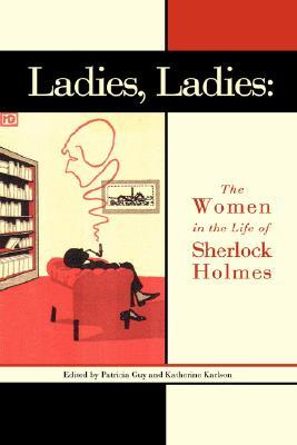 Ladies, Ladies: The Women in the Life of Sherlock Holmes
