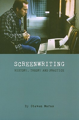 Screenwriting: History, Theory and Practice