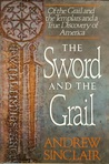 The Sword & the Grail: The Story of the Grail, the Templars & the True Discovery of America