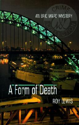 A Form of Death by Roy Lewis
