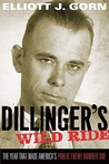 Dillinger's Wild Ride: The Year That Made America's Public Enemy Number One
