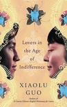 Lovers in the Age of Indifference