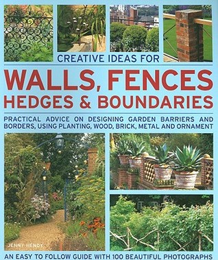 Creative Ideas For Walls, Fences, Hedges & Boundaries: Practical