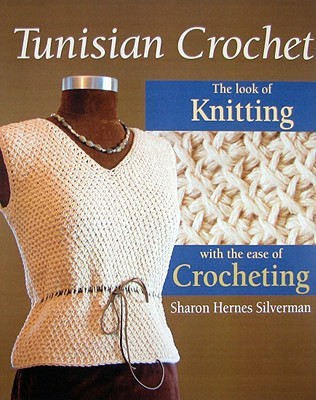 Tunisian Crochet by Sharon Hernes Silverman