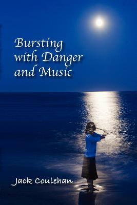 Bursting with Danger and Music