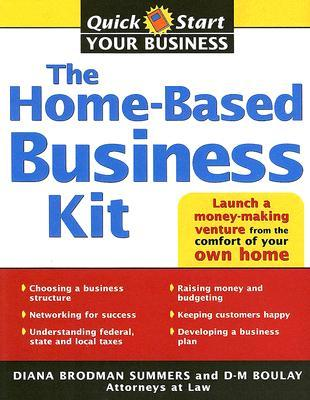 The Home-Based Business Kit by Diana Brodman Summers