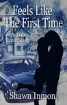 Feels Like the First Time (True Love Story, #1)