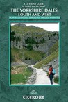 The Yorkshire Dales - South and West: Howgills, Dentdale, Ribblesdale, Airedale, Wharfedale (Cicerone Guide)