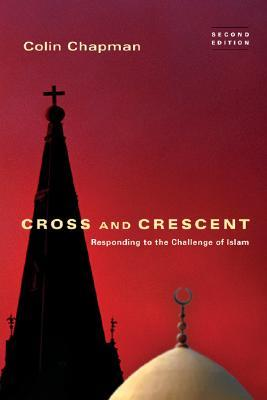 Cross and Crescent: Responding to the Challenge of Islam