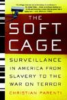 The Soft Cage: Surveillance in America, From Slavery to the War on Terror