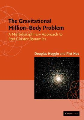 The Gravitational Million-Body Problem: A Multidisciplinary Approach to Star Cluster Dynamics