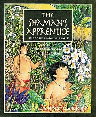 The Shaman's Apprentice: A Tale of the Amazon Rain Forest by Lynne ...
