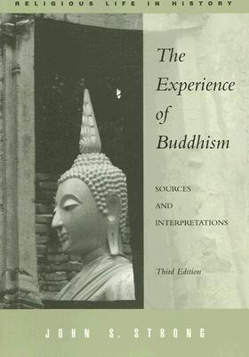 The Experience of Buddhism by John S. Strong