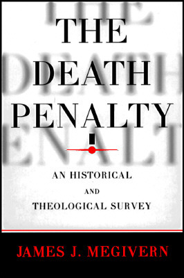 The Death Penalty: An Historical and Theological Survey
