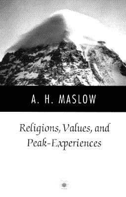 Religions, Values, and Peak-Experiences by Abraham H. Maslow