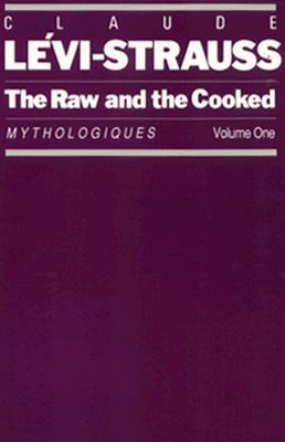 The Raw and the Cooked (Mythologiques  #1)