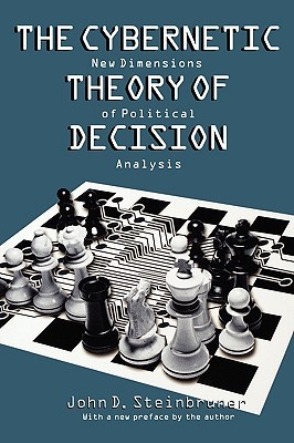 The Cybernetic Theory of Decision: New Dimensions of Political Analysis