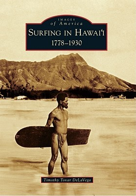 Surfing in Hawai'i: 1778-1930 (Images of America: Hawaii)