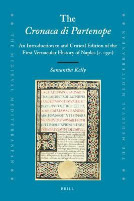 The Cronaca Di Partenope: An Introduction to and Critical Edition of the First Vernacular History of Naples (C. 1350)