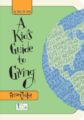 A Kids Guide to Giving by Freddi Zeiler