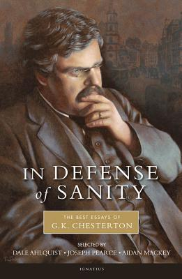 In Defense of Sanity by G.K. Chesterton