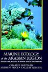 Marine Ecology of the Arabian Region: Patterns and Processes in Extreme Tropical Environments