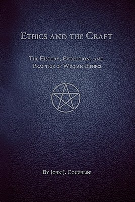 Ethics and the Craft by John J. Coughlin