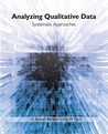 Analyzing Qualitative Data: Systematic Approaches: Systematic Techniques for Collecting and Analyzing Data
