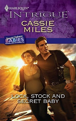 Lock, Stock and Secret Baby by Cassie Miles