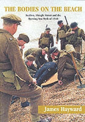 The Bodies On The Beach: Sealion, Shingle Street And The Burning Sea Myth Of 1940