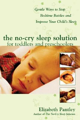 The No-Cry Sleep Solution for Toddlers and Preschoolers by Elizabeth Pantley