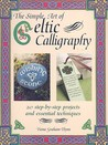 The Simple Art of Celtic Calligraphy: 20 Step-By-Step Projects and Essential Techniques