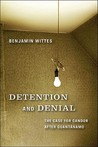 Detention and Denial: The Case for Candor after Guantánamo