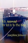 S.S. Asteroid or Tell It to the Bees