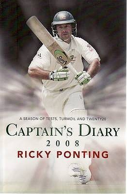 Ricky Ponting's Captains Diary 2008: A Season of Tests, Turmoil and Twenty20