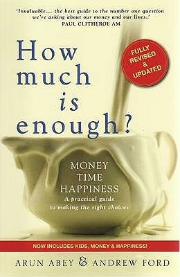 How Much Is Enough? by Arun Abey