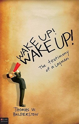 Wake Up!: The Testimony of a Layman