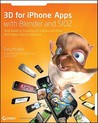 3D for iPhone Apps with Blender and SIO2: Your Guide to Creating 3D Games and More with Open-Source Software