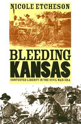 Bleeding Kansas by Nicole Etcheson